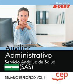 Auxiliar Administrativo. Servicio Andaluz de Salud (SAS). Temario específico. Vol. I.