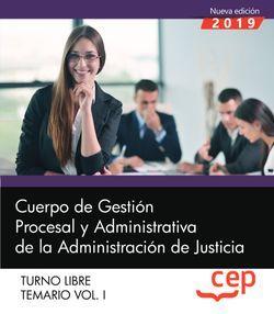 Cuerpo de Gestión Procesal y Administrativa de la Administración de Justicia. Turno Libre. Temario Vol. I.