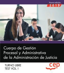 Cuerpo de Gestión Procesal y Administrativa de la Administración de Justicia. Turno Libre. Test Vol. I.