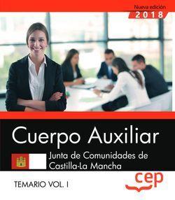 Cuerpo Auxiliar. Junta de Comunidades de Castilla-La Mancha. Temario. Vol. I