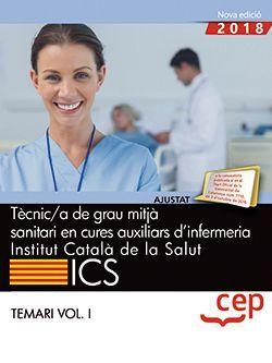 Tècnic/a de grau mitjà sanitari en cures auxiliars d'infermeria. Institut Català de la Salut (ICS). Temari Vol. I