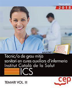 Tècnic/a de grau mitjà sanitari en cures auxiliars d'infermeria. Institut Català de la Salut (ICS). Temari Vol. III