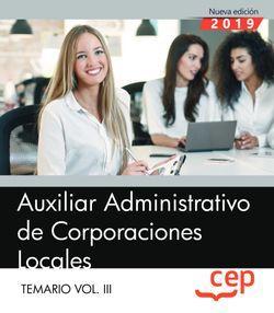 Auxiliar Administrativo de Corporaciones Locales. Temario Vol. III.