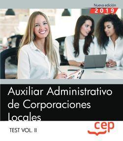 Auxiliar Administrativo de Corporaciones Locales. Test Vol. II