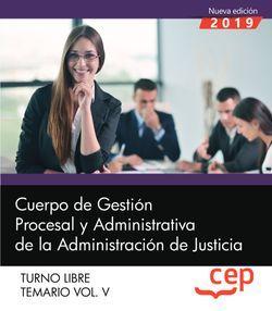 Cuerpo de Gestión Procesal y Administrativa de la Administración de Justicia. Turno Libre. Temario Vol. V