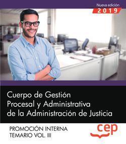 Cuerpo de Gestión Procesal y Administrativa de la Administración de Justicia. Promoción Interna. Temario Vol. III.