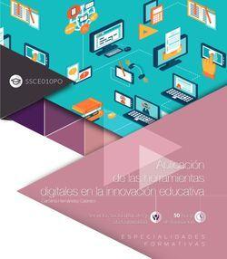 Aplicación de las herramientas digitales en la innovación educativa (SSCE010PO). Especialidades formativas