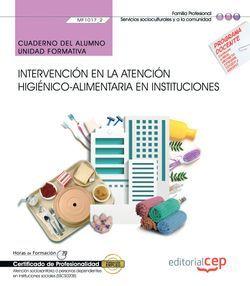 Cuaderno del alumno. Intervención en la atención higiénico-alimentaria en instituciones (MF1017_2). Certificados de profesionalidad. Atención sociosanitaria a personas dependientes en instituciones sociales (SSCS0208)