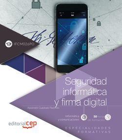 Seguridad informática y firma digital (IFCM026PO). Especialidades formativas