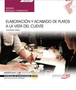 Manual. Elaboración y acabado de platos a la vista del cliente (MF1053_2). Certificados de profesionalidad. Servicios de restaurante (HOTR0608)