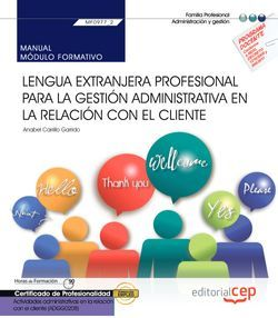 Manual. Lengua extranjera profesional para la gestión administrativa en la relación con el cliente (MF0977_2). Certificados de profesionalidad. Actividades administrativas en la relación con el cliente (ADGG0208)