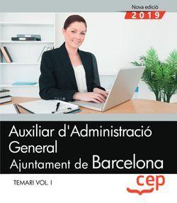 Auxiliar d'Administració General. Ajuntament de Barcelona. Temari Vol I.