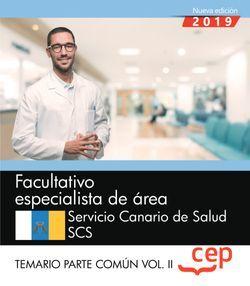 Facultativo especialista de área (FEA). Servicio Canario de Salud. SCS. Temario Parte Común Vol.II