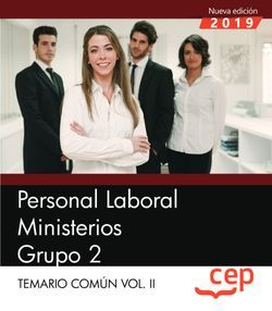 Personal Laboral Ministerios. Grupo 2. Temario Común Vol.II