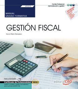 Manual. Gestión Fiscal (UF0315). Certificados de profesionalidad. Gestión contable y gestión administrativa para auditoría (ADGD0108)