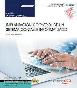 Manual. Implantación y control de un sistema contable informatizado (UF0316). Certificados de profesionalidad. Gestión contable y gestión administrativa para auditoría (ADGD0108)