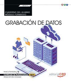 Cuaderno del alumno. Grabación de datos (Transversal: MF0973_1). Certificados de profesionalidad