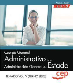 Cuerpo General Administrativo de la Administración General del Estado (Turno Libre). Temario Vol. V.