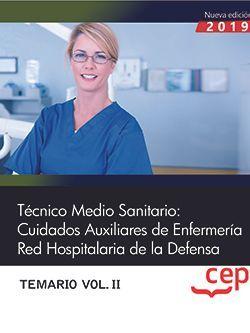 Técnico Medio Sanitario: Cuidados Auxiliares de Enfermería. Red Hospitalaria de la Defensa. Temario Vol.II