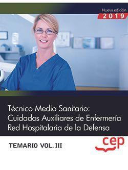 Técnico Medio Sanitario: Cuidados Auxiliares de Enfermería. Red Hospitalaria de la Defensa. Temario Vol. III