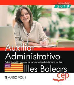 Auxiliar Administrativo. Administración general de la Comunidad Autónoma de las Illes Balears. Temario Vol.I