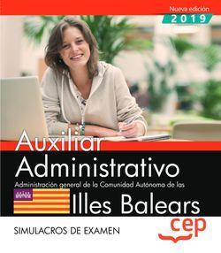 Auxiliar Administrativo. Administración general de la Comunidad Autónoma de las Illes Balears. Simulacros de examen