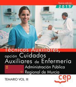 Técnicos Auxiliares, opción Cuidados Auxiliares de Enfermería de la Administración Pública Regional de Murcia. Temario Vol. III
