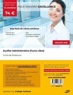 PACK AHORRO EXCELLENCE. Auxiliar Administrativo (Turno Libre). Junta de Andalucía (Incluye Vol. I, II, Test y Simulacros + Curso EXCELLENCE Online 9 meses)