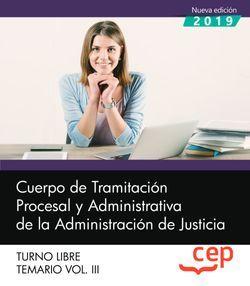 Cuerpo de Tramitación Procesal y Administrativa de la Administración de Justicia. Turno Libre. Temario Vol. III.