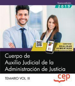 Cuerpo de Auxilio Judicial de la Administración de Justicia. Temario Vol. III.
