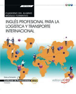Cuaderno del alumno. Inglés profesional para la logística y transporte internacional (Transversal: MF1006_2). Certificados de profesionalidad