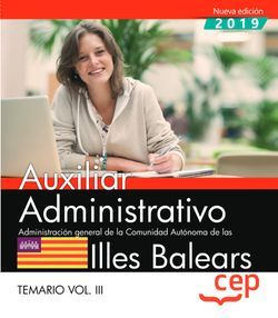 Auxiliar Administrativo. Administración general de la Comunidad Autónoma de las Illes Balears. Temario Vol.III