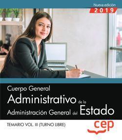Cuerpo General Administrativo de la Administración General del Estado (Turno Libre). Temario Vol. III.