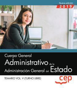 Cuerpo General Administrativo de la Administración General del Estado (Turno Libre). Temario Vol. V