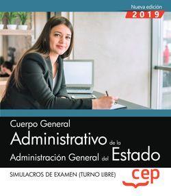 Cuerpo General Administrativo de la Administración General del Estado (Turno Libre). Simulacros de examen
