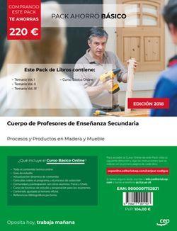 PACK AHORRO BÁSICO. Cuerpo de Profesores de Enseñanza Secundaria. Procesos y Productos en Madera y Mueble. (Incluye Temarios I, II y III + Curso BÁSICO Online)