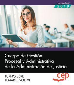 Cuerpo de Gestión Procesal y Administrativa de la Administración de Justicia. Turno Libre. Temario Vol. VI