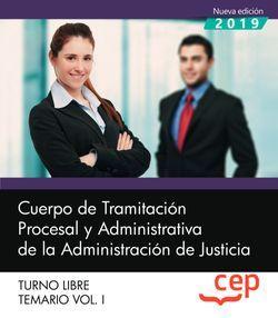 Cuerpo de Tramitación Procesal y Administrativa de la Administración de Justicia. Turno Libre. Temario Vol. I.