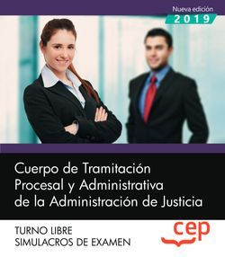 Cuerpo de Tramitación Procesal y Administrativa de la Administración de Justicia. Turno Libre. Simulacros de examen