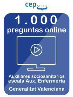 1000 Preguntas Online para las Oposiciones Servicios auxiliares socio-sanitarios y educativos, Auxiliar de Enfermería. Generalitat Valenciana