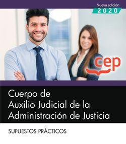 Cuerpo de Auxilio Judicial de la Administración de Justicia. Supuestos Prácticos