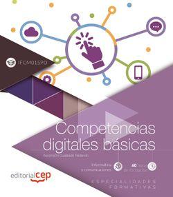 Libro digital. Competencias digitales básicas (IFCM015PO). Especialidades formativas