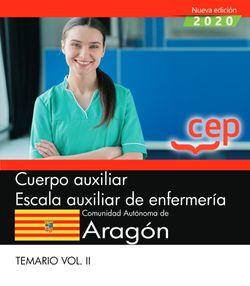 Cuerpo auxiliar. Escala auxiliar de enfermería. Comunidad Autónoma de Aragón. Temario Vol. II