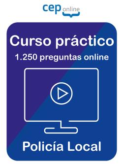 Curso Práctico Policía Local. 1250 preguntas online.