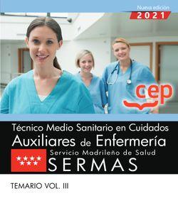 Técnico Medio Sanitario en Cuidados Auxiliares de Enfermería. Servicio Madrileño de Salud (SERMAS). Temario Vol.III