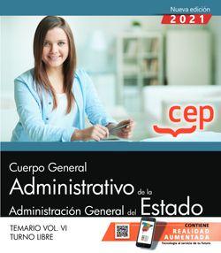 Cuerpo General Administrativo de la Administración General del Estado (Turno Libre). Temario Vol. VI