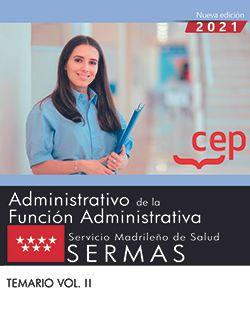 Administrativo de la Función Administrativa. Servicio Madrileño de Salud (SERMAS). Temario Vol. II