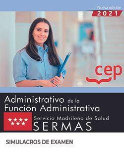Administrativo de la Función Administrativa. Servicio Madrileño de Salud (SERMAS). Simulacros de examen