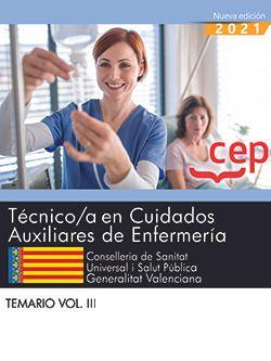 Técnico/a en Cuidados Auxiliares de Enfermería. Conselleria de Sanitat Universal i Salut Pública. Generalitat Valenciana. Temario. Vol. III.