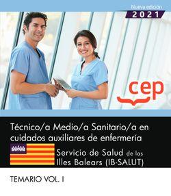 Técnico/a Medio/a Sanitario/a en cuidados auxiliares de enfermería. Servicio de Salud de las Illes Balears (IB-SALUT). Temario Vol. I